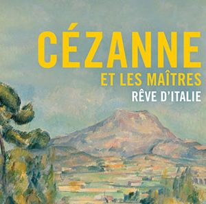 Cézanne et les Maîtres- Rêve d'Italie